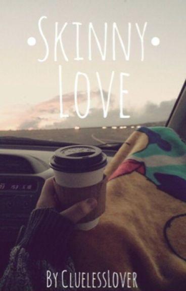 Skinny Love (Luke Hemmings)