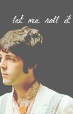 ❝ let me roll it ❞ ▷ paul mccartney. by jojharrisun