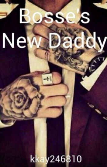 Bosses new daddy