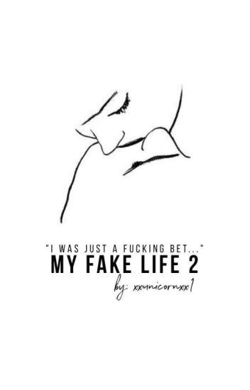 My fake life 2✔