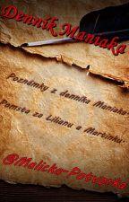 Denník Maniaka by Malicka-Potvorka