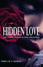 Hidden Love - Um Amor Oculto & Seus Desastres (AMOSTRA) by PaulaMCBasilio
