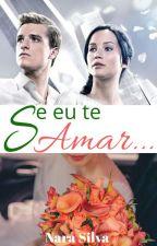 Se Eu Te Amar... by nara23silva