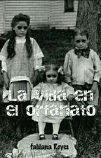 La Vida En El Orfanato by Historias30230