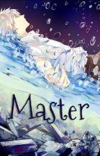 Master by SenpaiAndKouhai