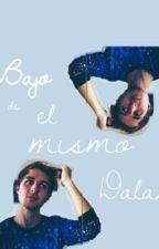 Bajo El Mismo Dalas [WHATHEDALAS] by Zanahoria_Pambisita