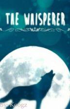 The Whisperer by SuperGamerKoogz