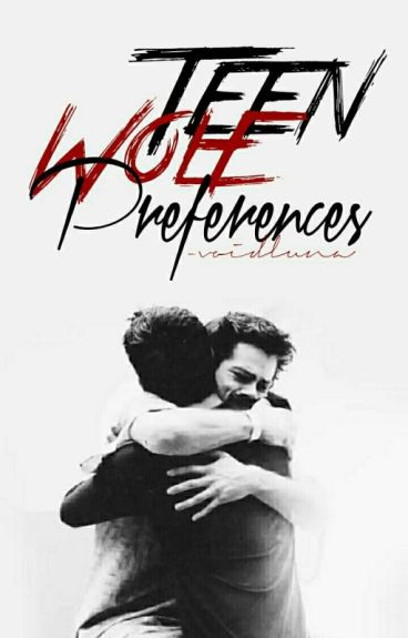 Teen Wolf ➳ Preferences & Imagines