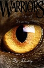 Warriors|The Tip of Destiny|Book 1 by DuskyKat