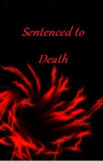 Sentenced to Death