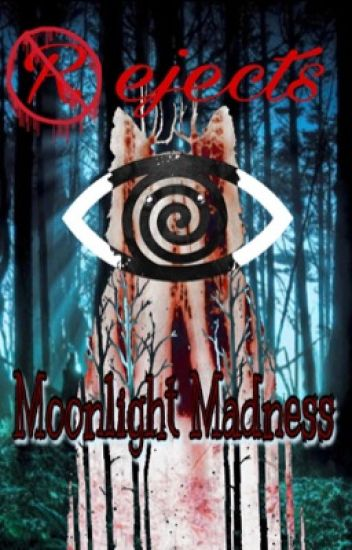 Rejects; Moonlight Madness