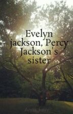 Evelyn jackson, Percy Jackson's sister by Anna_kayy