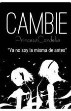 Cambié  by PrincesaCordelia