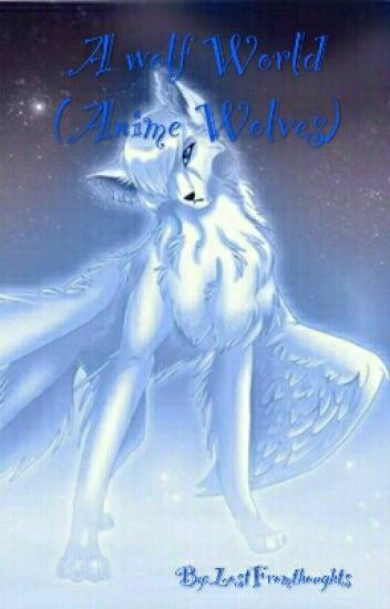 A wolf World Anime Wolves  LostFromthoughts  Wattpad