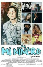 Mi Niñero || Julian Jordan & Tú || by OjitosGxrrix