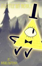 A little bit deadly (Bill cipher x Reader) by DanielaSoto984