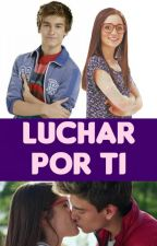Gastina - Luchar por tí [Editando] by _Never-Stop-Dream_