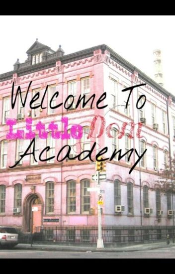 Welcome To Little Dom Academy #Wattys2016