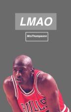 Lmao: NBA ✔️ by MrsThompsonn
