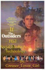 If The Outsiders had Social Media and Technology by Greaser_Lover_Girl