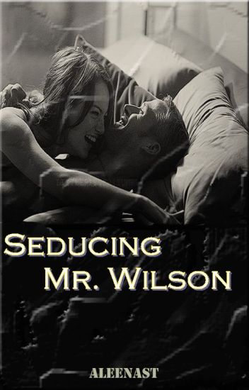 Seducing Mr. Wilson