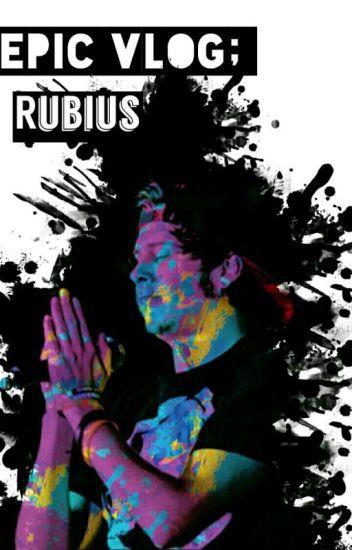 Epic Vlog; Rubius