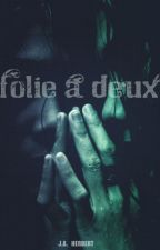 Folie a Deux by jaherbert