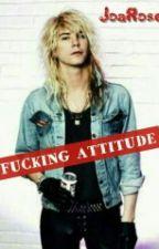 Fucking Attitude/Gnr FANFIC (Duff Mckagan)  by JoaRose