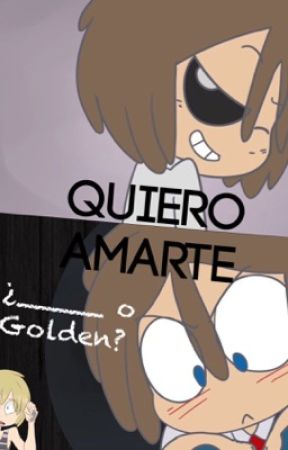 Quiero amarte (¿___ o Golden?)☆ by Ele-DD