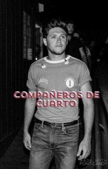 Compañeros de cuarto (Niall Horan & tú) HOT|TERMINDADA