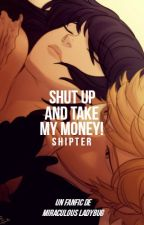 Shut up and take my money! |Miraculous Ladybug| by shipter