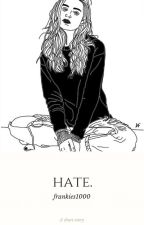 Hate. by XxTheWhiteGirlxX