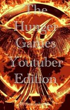 The Hunger Games (Youtuber Edition) by KaylyneTheNerd