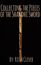 Collecting the Pieces of the Shandhi Sword (2nd bk of Mark Series) (Wattys2017) by RissaleWriter