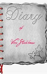 The Diary of Vera Stackhouse. by Royooo