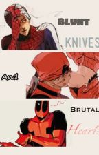 Blunt Knives And Brutal Hearts  by loveanimelol