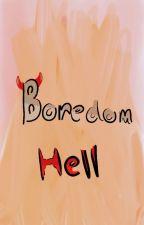 Boredom Hell by FurryZooer