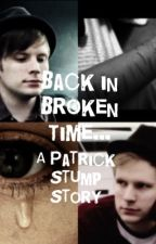 Back in Broken Time...: A Patrick Stump Story by PATDTomboy