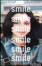 Smile (; ||CAMREN|| [EM HIATUS] by folhaA4