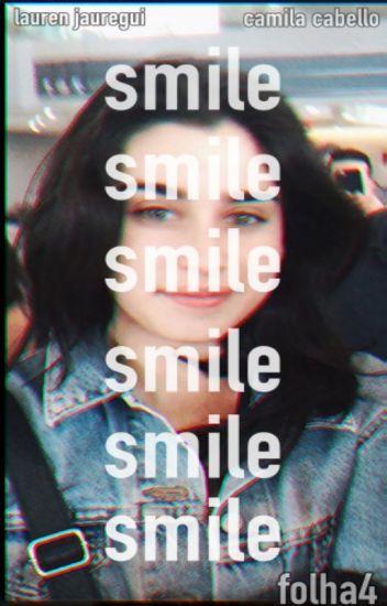 Smile (; ||CAMREN|| [EM HIATUS]