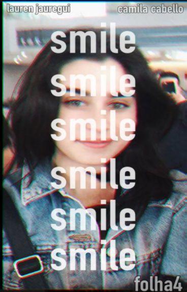 Smile (;  ||CAMREN||