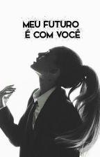Meu Futuro É Com Vc by SenhorBieber