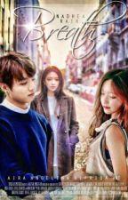 Breathe | Jeon Jung Kook [Complete] by nadheaarain