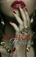 Desejos Perigosos/ Serie Blood by MaelySouza9