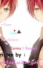 ~Pure Love Devolution ~{ Karma X Reader } by Marischa_yohanes01