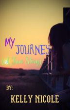 The Journey... (A true Story) by KellyNicole672