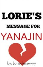 Lorie's Message For YanaJin by Loriedesexyyy