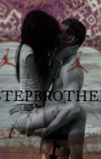 I'm In Love With My Step-Brother♥ by CertifiedDiva