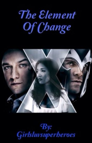 The Element of Change {Xmen first class}