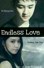 Endless Love [D.O EXO Fanfiction] by Aliearthlings